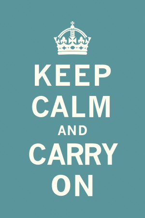 keep calm and carry on Sponsored: Keep Calm and Carry On